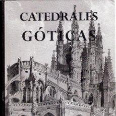 Libros antiguos: CATEDRALES GOTICAS.- OLGA PEREZ MONZON.. Lote 205549557
