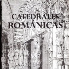 Libros antiguos: CATEDRALES ROMANICAS.- ISABEL FRONTON SIMON.. Lote 205550756