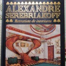 """Libros antiguos: ALEXANDRE SEREBRIAKOFF. RETRATISTA DE INTERIORES. FMR """"LOS SIGNOS DEL HOMBRE"""". Lote 206376893"""