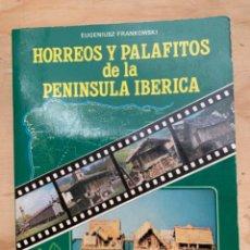 Libros antiguos: HÓRREOS Y PALAFITOS DE LA PENÍNSULA IBÉRICA,. Lote 207946736