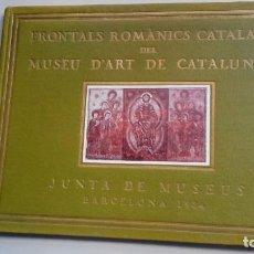 Libros antiguos: FRONTALS ROMANICS CATALANS DEL MUSEU D`ART DE CATALUNYA, 14 LAMINAS 1934. Lote 208061345