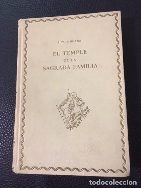 EL TEMPLE DE LA SAGRADA FAMILIA. J.PUIG BOADA. 1929. DEDICATORIA DEL AUTOR. GAUDI. (Libros Antiguos, Raros y Curiosos - Bellas artes, ocio y coleccion - Arquitectura)