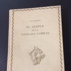 Libros antiguos: EL TEMPLE DE LA SAGRADA FAMILIA. J.PUIG BOADA. 1929. DEDICATORIA DEL AUTOR. GAUDI.. Lote 208286537