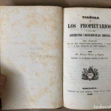 Libros antiguos: VIGÑOLA DE LOS PROPIETARIOS O GUÍA DEL CONSTRUCTOR Y DECORADOR DE LOS EDIFICIOS. FEDERICO DURÁN. Lote 209154242