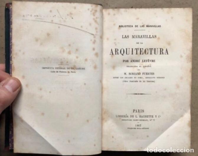 Libros antiguos: LAS MARAVILLAS DE LA ARQUITECTURA. ANDRÉ LEFÈVRE. LIBRERIA DE L. HACHETTE 1867. - Foto 3 - 209172858