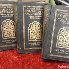 Libri antichi: FLETCHER CALZADA. HISTORIA DE LA ARQUITECTURA POR EL METODO COMPARADO. EDITORIAL CANOSA. 3 LIBROS. Lote 209211113