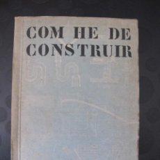 Libros antiguos: COM HE DE CONSTRUIR - PERE BENAVENT (AÑO 1934). Lote 210383685