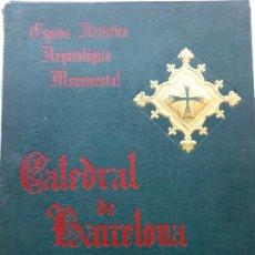 Libros antiguos: CATEDRAL DE BARCELONA. DESCRIPCIÓN ARTÍSTICO-ARQUEOLÓGICA. FRANCISCO ROGENT Y PEDROSA. AÑO 1898.. Lote 210790865