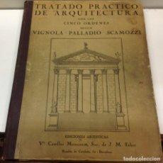 Libros antiguos: J. COLL Y MARCH ... TRATADO PRACTICO DE ARQUITECTURA CON LOS CINCO ORDENES ... 1931. Lote 210830027