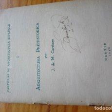Libros antiguos: ARQUITECTURA PREHISTÓRICA CARTILLAS DE ARQUITECTURA ESPAÑOLA MEGALITICO DOLMEN 1929. Lote 211653590
