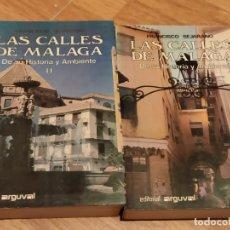 Libros antiguos: LIBRO LAS CALLES DE MÁLAGA DE SU HISTORIA Y AMBIENTE, TOMO I Y II, F. BEJARANO, EDITORIAL ARGUVAL,. Lote 211839765