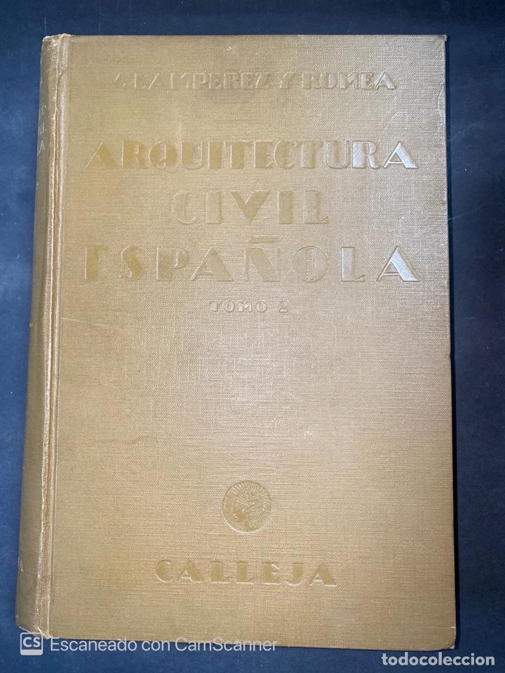 ARQUITECTURA CIVIL ESPAÑOLA.DE LOS SIGLOS I AL XVIII.TOMO II.VICENTE LAMPEREZ. MADRID, 1922. CALLEJA (Libros Antiguos, Raros y Curiosos - Bellas artes, ocio y coleccion - Arquitectura)