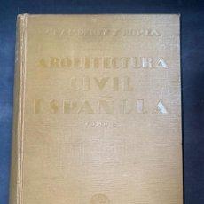 Libros antiguos: ARQUITECTURA CIVIL ESPAÑOLA.DE LOS SIGLOS I AL XVIII.TOMO II.VICENTE LAMPEREZ. MADRID, 1922. CALLEJA. Lote 212764208
