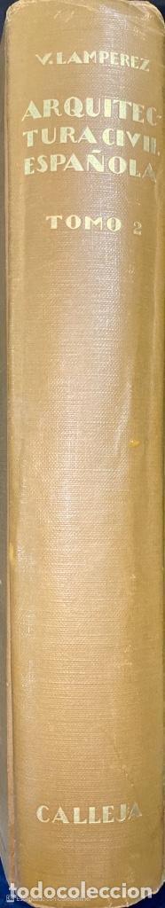 Libros antiguos: ARQUITECTURA CIVIL ESPAÑOLA.DE LOS SIGLOS I AL XVIII.TOMO II.VICENTE LAMPEREZ. MADRID, 1922. CALLEJA - Foto 2 - 212764208