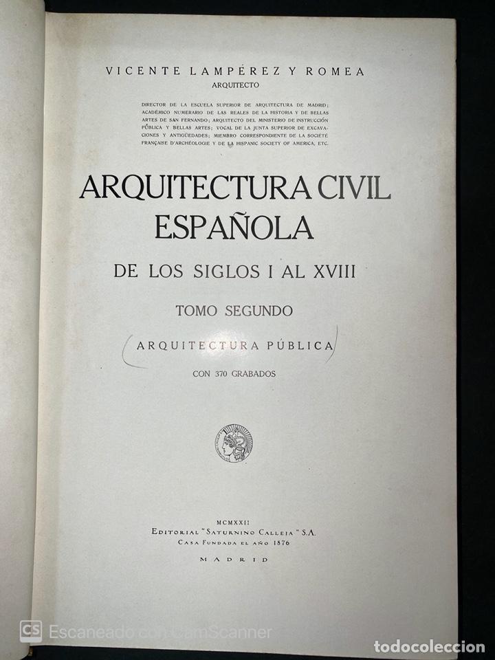 Libros antiguos: ARQUITECTURA CIVIL ESPAÑOLA.DE LOS SIGLOS I AL XVIII.TOMO II.VICENTE LAMPEREZ. MADRID, 1922. CALLEJA - Foto 4 - 212764208