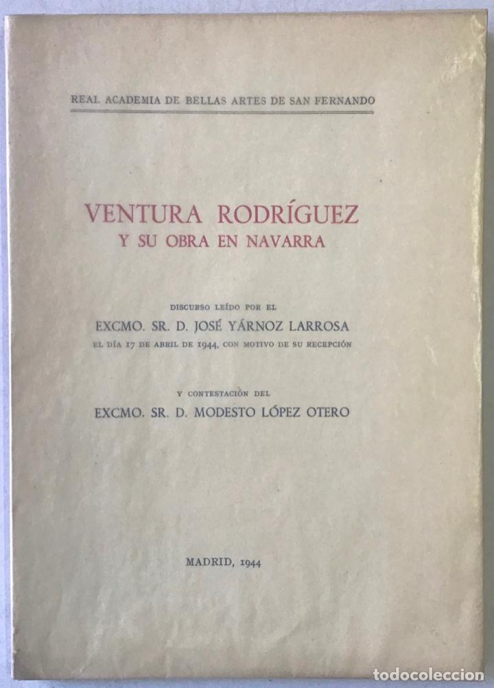 Libros antiguos: VENTURA RODRÍGUEZ Y SU OBRA EN NAVARRA. Discurso leído por... y contestación de Modesto López Otero. - Foto 2 - 123261602