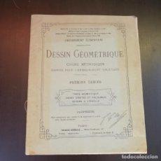 Libros antiguos: DESSIN GEOMETRIQUE - 1904 - CURSO ELEMENTAL - FRANCÉS - TOURS PARIS. Lote 213506157