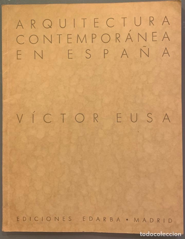 VÍCTOR EUSA. ARQUITECTURA CONTEMPORÁNEA EN ESPAÑA (Libros Antiguos, Raros y Curiosos - Bellas artes, ocio y coleccion - Arquitectura)
