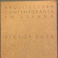 Libros antiguos: VÍCTOR EUSA. ARQUITECTURA CONTEMPORÁNEA EN ESPAÑA. Lote 214372990