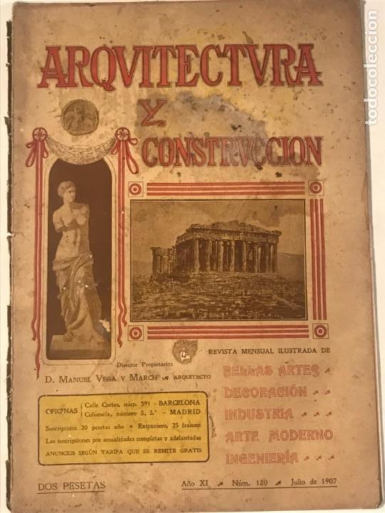 ARQUITECTURA Y CONSTRUCCION NUM 180 JULIO 1907 D. MANUEL VEGA Y MARCH. MODERNISMO (Libros Antiguos, Raros y Curiosos - Bellas artes, ocio y coleccion - Arquitectura)