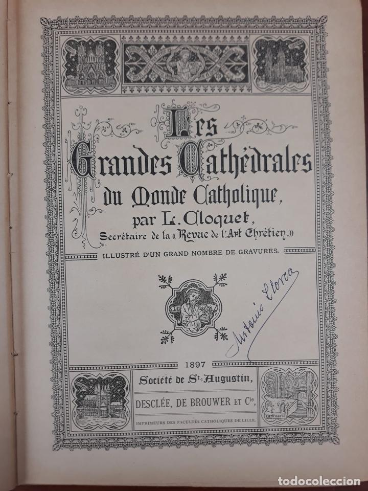 Libros antiguos: LES GRANDES CATHEDRALES DU MONDE CATHOLIQUE CLOQUET L. - Foto 4 - 215994246