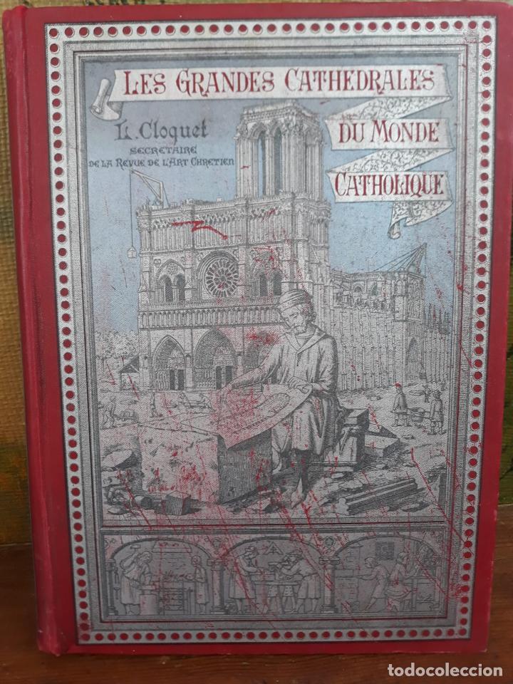 LES GRANDES CATHEDRALES DU MONDE CATHOLIQUE CLOQUET L. (Libros Antiguos, Raros y Curiosos - Bellas artes, ocio y coleccion - Arquitectura)