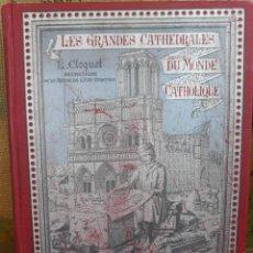 Libros antiguos: LES GRANDES CATHEDRALES DU MONDE CATHOLIQUE CLOQUET L.. Lote 215994246