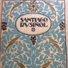 Libros antiguos: SANTIAGO RUSIÑOL. VÁRIOS AUTORES, CERCA DE 1920? MUY ESCASO. Lote 216413781