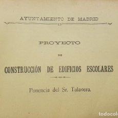 Libros antiguos: MADRID 1913. PROYECTO DE CONSTRUCCIÓN DE EDIFICIOS ESCOLARES.SR TALAVERA.AYUNTAMIENTO MADRID. Lote 216842775