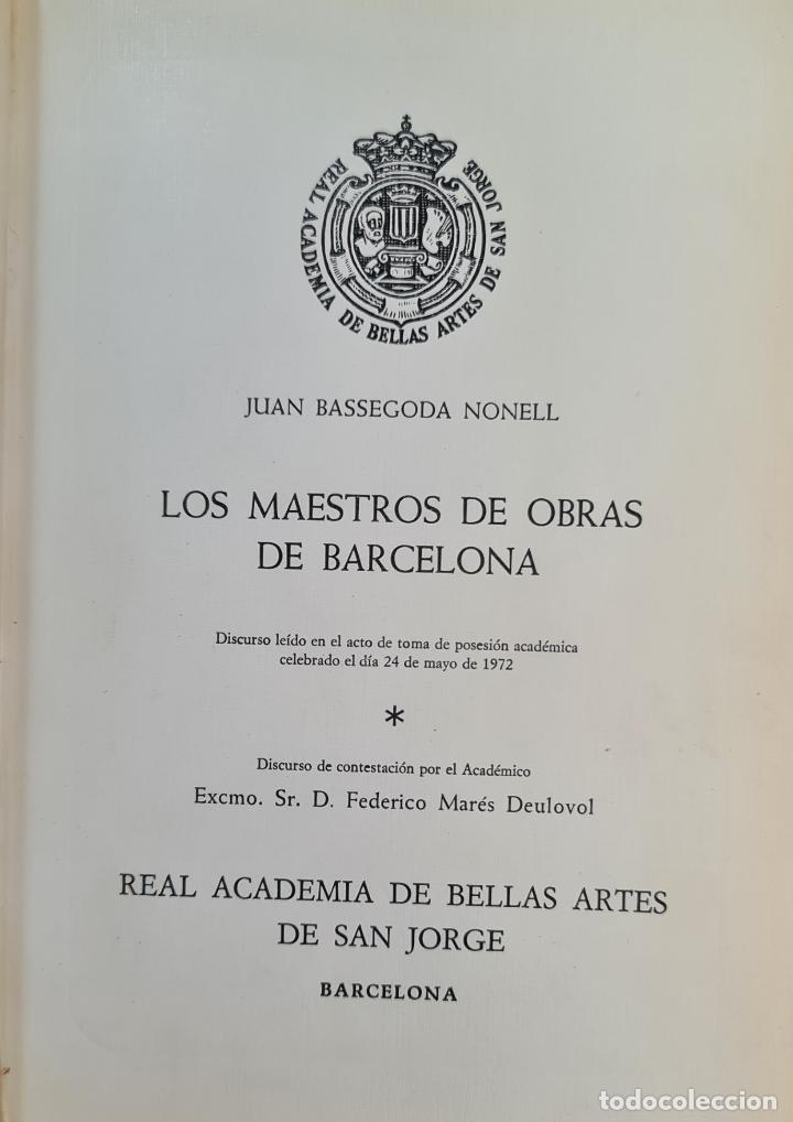LOS MAESTROS DE OBRAS DE BARCELONA. JAN BASSEGODA. ACADEMIA DE SAN JORGE. 1972. (Libros Antiguos, Raros y Curiosos - Bellas artes, ocio y coleccion - Arquitectura)