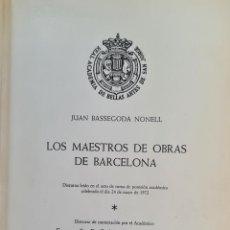 Libros antiguos: LOS MAESTROS DE OBRAS DE BARCELONA. JAN BASSEGODA. ACADEMIA DE SAN JORGE. 1972.. Lote 217307438