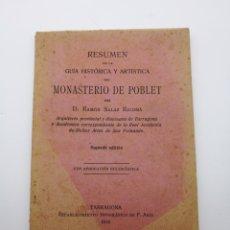 Libros antiguos: RESUMEN GUÍA HISTÓRICA DE POBLET 1914 POR RAMON SALAS RICOMÀ. Lote 217909720