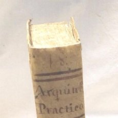 Libros antiguos: EL ARQUITECTO PRÁCTICO CIVIL MILITAR Y AGRIMENSOR POR ANTONIO PLO AÑO 1793 PERGAMINO. Lote 218149326