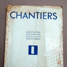 Libros antiguos: CHANTIERS - 1934 - ARCHITECTURE, DECORATION, URBANISME, TRAVAUX PUBLICS. Lote 218462410