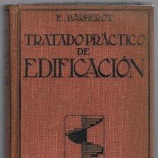 Libros antiguos: TRATADO PRÁCTICO DE EDIFICACIÓN E. BARBEROT. Lote 219569835