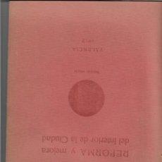 Libros antiguos: REFORMA Y MEJORA DEL INTERIOR DE LA CIUDAD VALENCIA 1912 2ª EDICION CONTIENE PLANO. Lote 220360863
