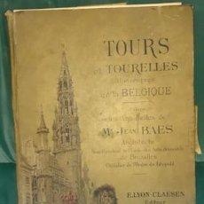 Libros antiguos: LIBRO-LÁMINAS ARQUITECTÓNICAS TOURS ET TOURELLES HISTORIQUES DE LA BELGIQUE, MR JEAN BAES, 1880-1889. Lote 220948371