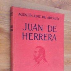 Libros antiguos: JUAN DE HERRERA, ARQUITECTO DE FELIPE II - AGUSTÍN RUIZ DE ARCAUTE 1936. Lote 220962897
