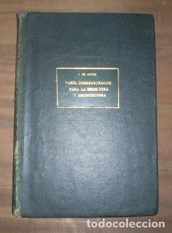 Libros antiguos: ARPHE Y VILLAFAÑE, Juan de: VARIA COMMENSURACION PARA LA ESCULTURA Y ARQUITECTURA. 1795 - Foto 7 - 41460252