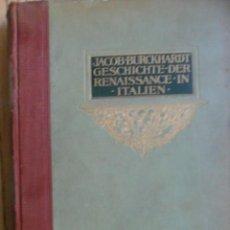 Libros antiguos: GESCHICHTE DER RENAISSANCE IN ITALIEN. JACOB BURCKHARDT. ESSLINGEN 1920. Lote 221748798