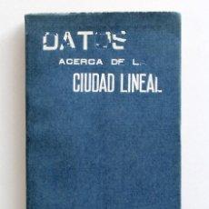 Livres anciens: DATOS ACERCA DE LA CIUDAD LINEAL. MADRID. ARTURO SORIA. 1911. INCLUYE FOLLETO DE COMERCIALIZACIÓN. Lote 221802078