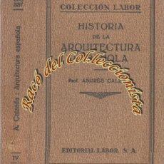 Libros antiguos: HISTORIA DE LA ARQUITECTURA ESPAÑOLA, ANDRES CALZADA, LABOR, BIBL. INICICACION CULTURAL 336 337,1933. Lote 221890185