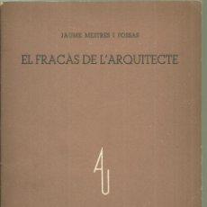 Libros antiguos: 4113.- EL FRACÀS DE L`ARQUITECTE-JAUME MESTRES I FOSSAS-ASSOCIACIO ARQUITECTES DE CATALUNYA. Lote 222042276