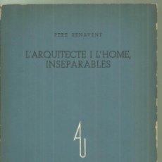 Libros antiguos: 4113.-L`ARQUITECTE I L`HOME INSEPARABLES-PERE BENAVENT-ASSOCIACIO ARQUITECTES DE CATALUNYA. Lote 222042753