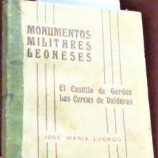 Libros antiguos: JOSE M. LUENGO ... MONUMENTOS MILITARES LEONESES. EL CASTILLO DE GORDON. LAS CERCAS DE VALDERAS 1928. Lote 222384736