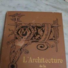 Libros antiguos: PRPM 3 1892 - LEON PALUSTRE - L'ARCHITECTURE DE LA RENAISSANCE.. Lote 222840986