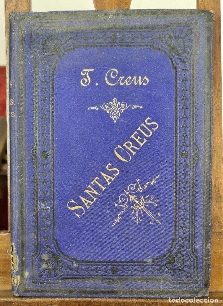 Libros antiguos: SANTAS CREUS. DESCRIPCION ARTISTICA DEL MONASTERIO. TEODORO CREUS. 1884 - Foto 5 - 224421698