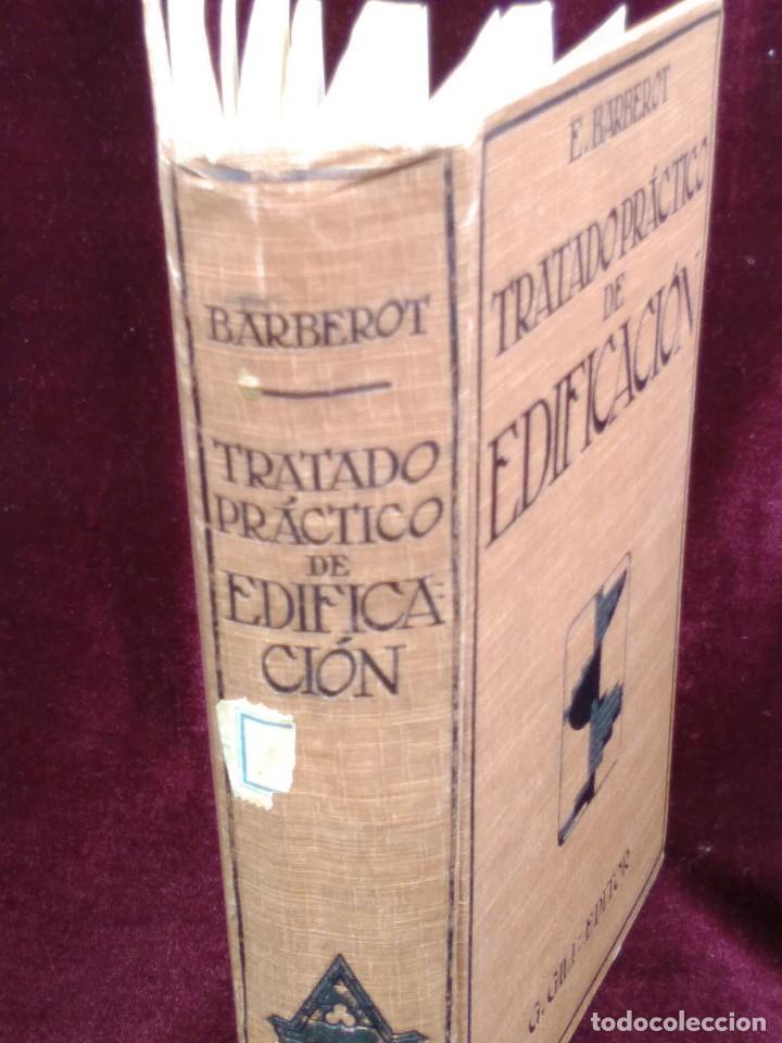 Libros antiguos: TRATADO PRÁCTICO DE EDIFICACIÓN / E. Barberot / 1927 - Foto 2 - 226791175