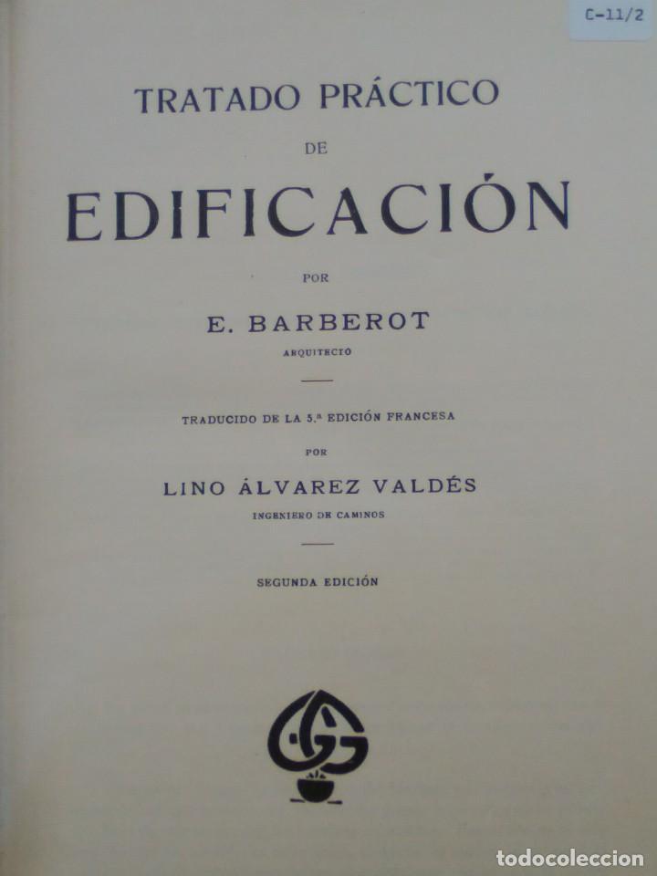 Libros antiguos: TRATADO PRÁCTICO DE EDIFICACIÓN / E. Barberot / 1927 - Foto 3 - 226791175