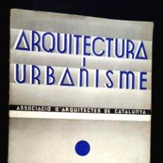 Libros antiguos: ARQUITECTURA I URBANISME - Nº 4 - ASSOCIACIO D´ARQUITECTES DE CATALUNYA - 1934. Lote 226883805